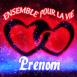 """Coeur entrelacés """"ensemble pour la vie"""""""