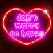 """Don't worry be happy"""
