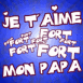 "Texte ""Je t'aime fort, fort, fort mon papa"""