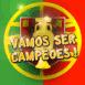 Portugal: Vamos ser campeoes!