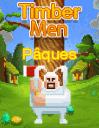 Timbermen Pâques