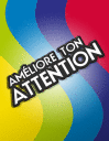 Am�liore ton attention