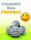 Comment être heureux