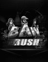 B.A.W. Rush