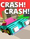 Crash! Crash!