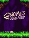 Gnomes Gone Wild