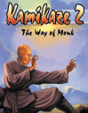 Kamikaze 2: Way of Monk