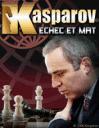 Kasparov: Echec et Mat