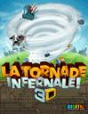 La Tornade Infernale 3D