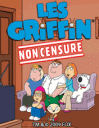 Les Griffin: Non censuré!!