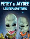 Petey et Jaydee: Les explorateurs