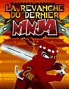 La revanche du dernier ninja
