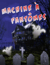 Machine à fantômes