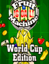 Machine à fruits: Coupe du monde