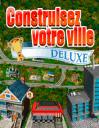 Construisez votre ville deluxe