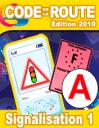 Code de la route 2010: Signalisation 1