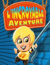L'incroyable aventure HD