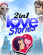 2 en 1 Love stories