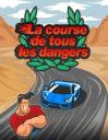 La course de tous les dangers