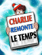 O est Charlie? Charlie remonte le temps