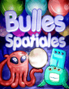 Bulles spatiales