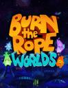 Burn the rope: Worlds