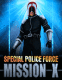 Special Police force: Mission X