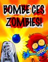 Bombe ces zombies!