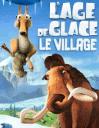 L'âge de glace: Le village