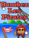 Bombez les pirates