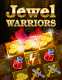 Jewel warriors